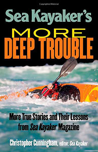 True Stories and Their Lessons from Sea Kayaker Magazine